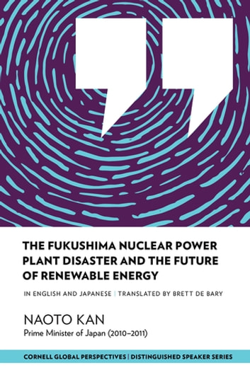 The Fukushima Nuclear Power Plant Disaster and the Future of Renewable Energy ebook by Naoto Kan
