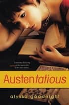 Austentatious ebook by Alyssa Goodnight