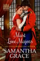Must Love Majors ebook by Samantha Grace