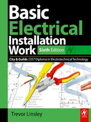 Basic Electrical Installation Work ebook by Linsley, Trevor