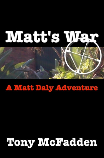 Matt's War ebook by Tony McFadden