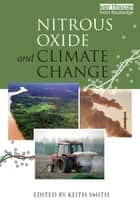 Nitrous Oxide and Climate Change ebook by Keith Smith