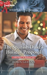 The Spanish Duke's Holiday Proposal ebook by Robin Gianna