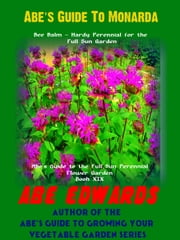 Abe's Guide To Monarda ebook by Abe Edwards