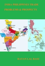 India Philippines Trade: Problems & Prospects ebook by Ratan Lal Basu