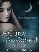 A Curse Awakened: A Weird Girls Novella ebook by Cecy Robson