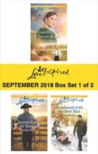 Harlequin Love Inspired September 2018 - Box Set 1 of 2 - Courting Her Secret Heart\Reunited with the Rancher\Snowbound with the Best Man ebook by Mary Davis, Brenda Minton, Allie Pleiter