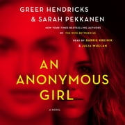 An Anonymous Girl - A Novel audiobook by Greer Hendricks, Sarah Pekkanen