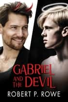 Gabriel and the Devil ebook by Robert P. Rowe