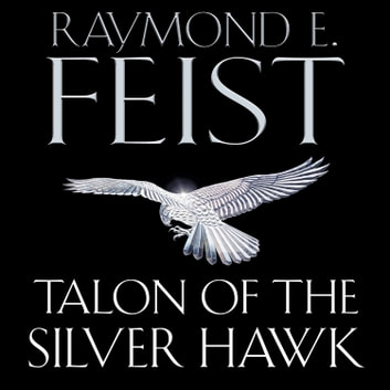 Talon of the Silver Hawk (Conclave of Shadows, Book 1) audiobook by Raymond E. Feist