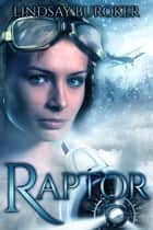 Raptor - An Epic Fantasy Adventure Series ebook by Lindsay Buroker