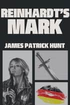 Reinhardt's Mark ebook by James Patrick Hunt