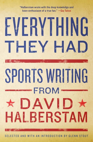 Everything They Had - Sports Writing from David Halberstam ebook by David Halberstam