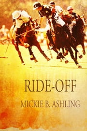 Ride-Off ebook by Mickie B. Ashling