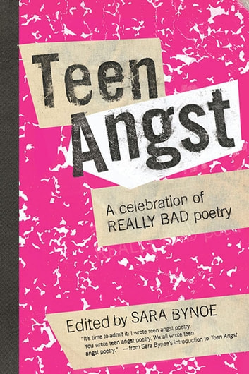 Teen Angst - A Celebration of Really Bad Poetry ebook by