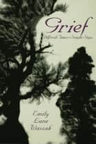 Grief ebook by Emily L. Waszak