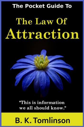 The Pocket Guide To The Law Of Attraction ebook by B. K. Tomlinson