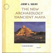 The New Archaeology and the Ancient Maya ebook by Jeremy A. Sabloff