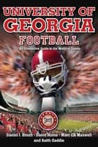 University of Georgia Football ebook by Daniel Brush,David Horne,Marc Maxwell,Keith Gaddie