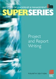 Project and Report Writing ebook by Institute of Leadership & Management