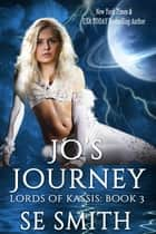 Jo's Journey: Lords of Kassis Book 3 ebook by S.E. Smith
