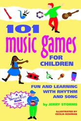 101 Music Games for Children - Fun and Learning with Rhythm and Song ebook by Jerry Storms