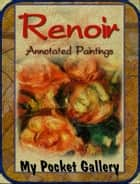 Renoir - Annotated Paintings ebook by Daniel Coenn
