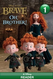 Disney Reader Disney/Pixar Brave: Oh, Brother! - A Disney Reader (Level 1) ebook by Apple Jordan