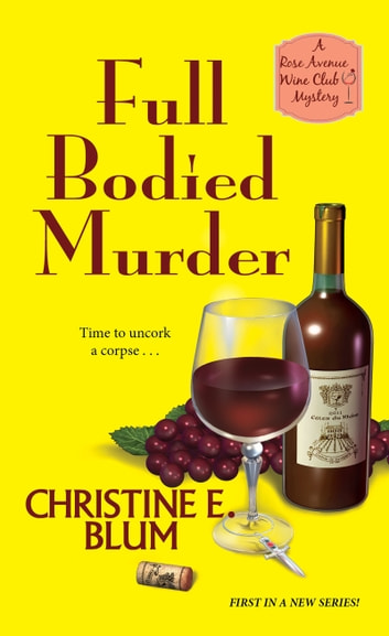 Full Bodied Murder ebook by Christine E. Blum