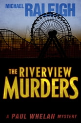 The Riverview Murders - A Paul Whelan Mystery ebook by Michael Raleigh