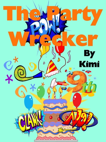 The Party Wrecker ebook by Kimi