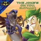 The Joke's on You, Batman! - With Audio Recording ebook by R. J. Cregg, Patrick Spaziante