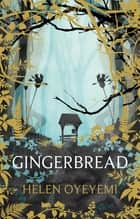 Gingerbread ebook by Helen Oyeyemi