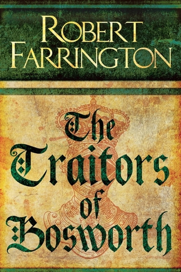 The Traitors of Bosworth - Wars of the Roses III ebook by Robert Farrington