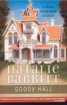 Goody Hall ebook by Natalie Babbitt, Natalie Babbitt