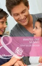 Wanted: One Mummy (Mills & Boon Cherish) (The Lone Star Dads Club, Book 4) ebook by Cathy Gillen Thacker