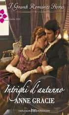 Intrighi d'autunno ebook by Anne Gracie