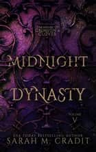 Midnight Dynasty - A New Orleans Witches Family Saga ebook by Sarah M. Cradit