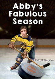 Abby's Fabulous Season ebook by Alain M. Bergeron, Chantal Bilodeau