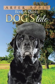 Boof A Quirky Dog's Tale ebook by Arfer Apple