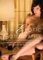 The Mammoth Book of New Erotic Photography ebook by Maxim Jakubowski