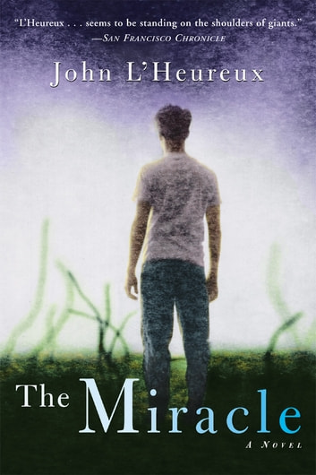 The Miracle - A Novel ebook by John L'Heureux