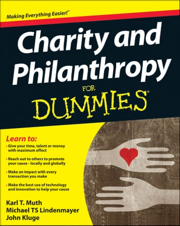 Charity and Philanthropy For Dummies ebook by Karl T. Muth,Michael T. S. Lindenmayer,John Kluge