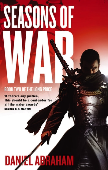 Seasons Of War - Book Two of The Long Price ebook by Daniel Abraham