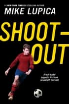 Shoot-Out ebook by Mike Lupica