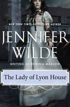 The Lady of Lyon House ebook by Jennifer Wilde
