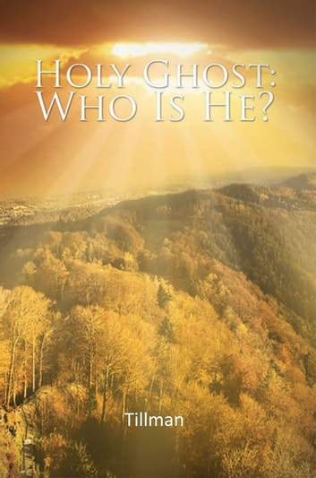 Holy Ghost: Who Is He? ebook by Pamela Cherry Tillman