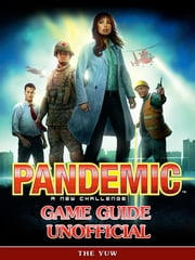 Pandemic a New Challenge Game Guide Unofficial ebook by The Yuw