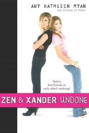 Zen and Xander Undone ebook by Amy Kathleen Ryan
