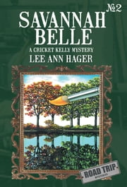 Savannah Belle - A Cricket Kelly Mystery ebook by Lee Ann Hager
